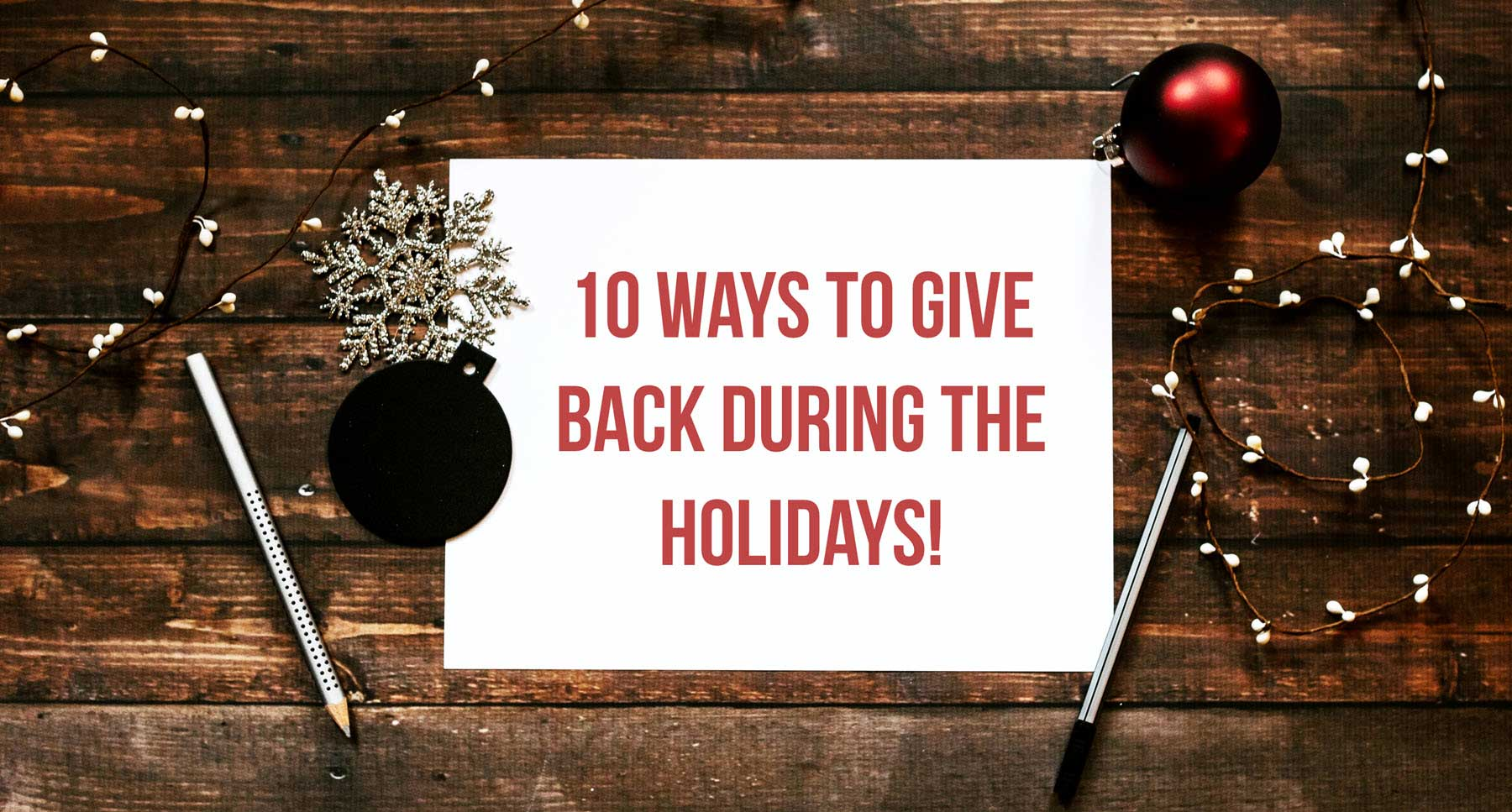 10-Ways-to-Give-Back-During-the-Holidays-Ideas-to-help-others-at-Christmas-self-care-checklists-thehopeline