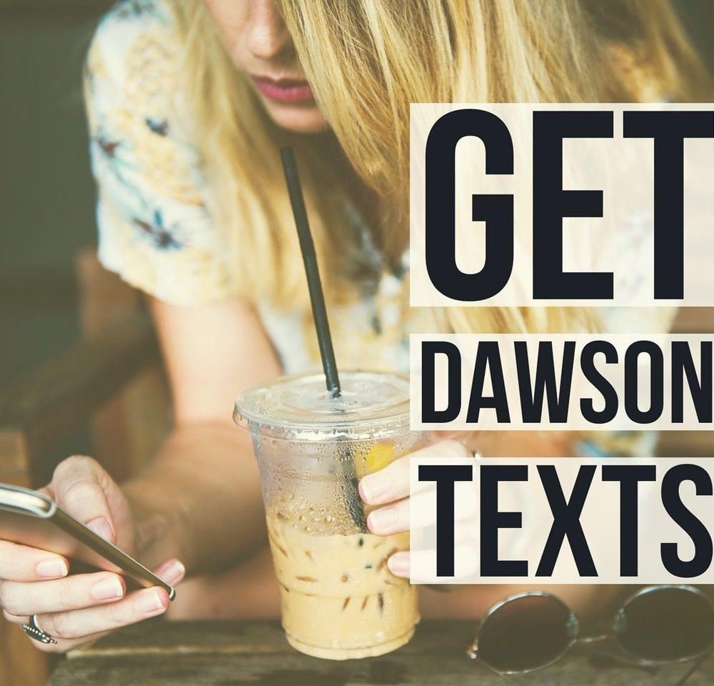 Get Dawson Texts