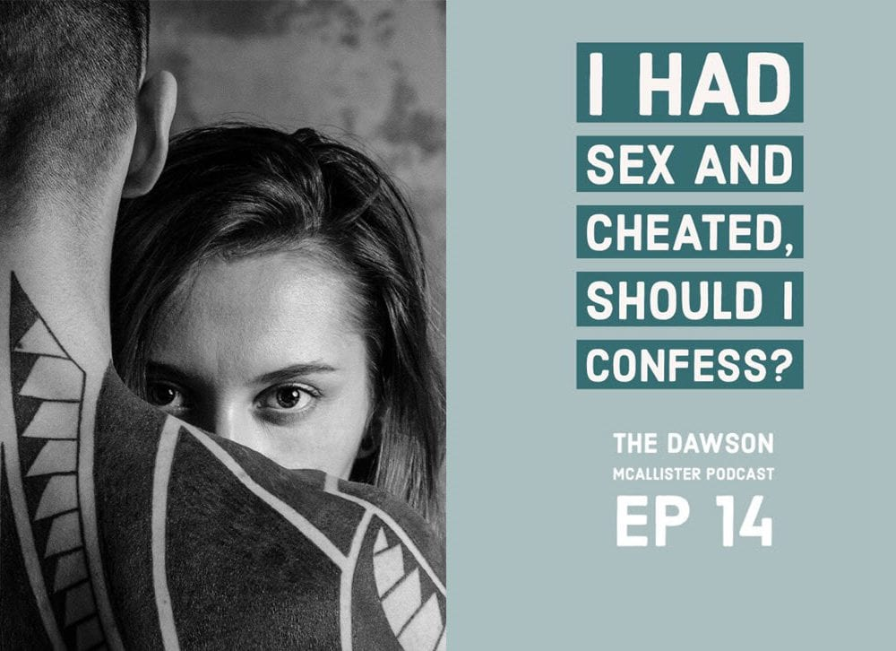 I Had Sex and Cheated, Should I Confess?: EP 14