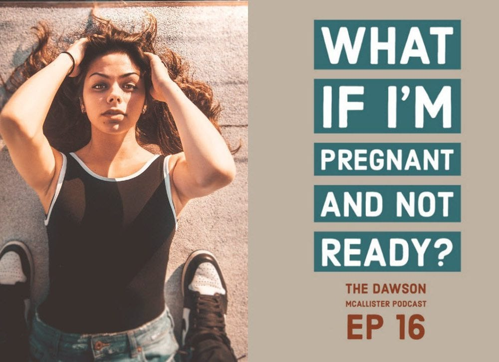 What If I'm Pregnant and Not Ready?: EP 16