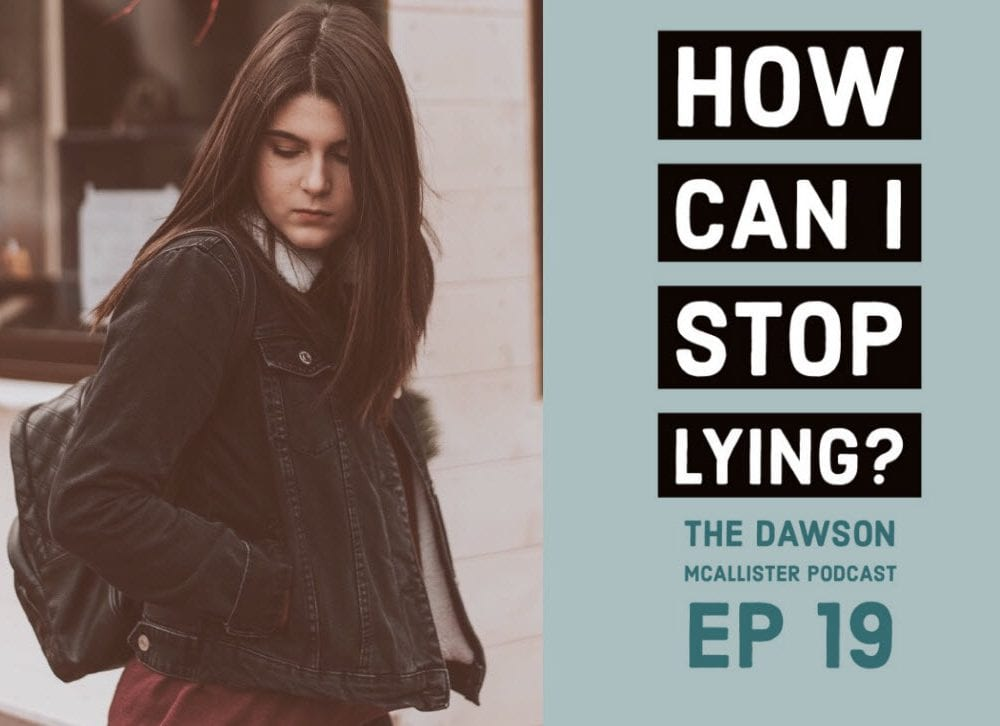 How Can I Stop Lying? EP 19