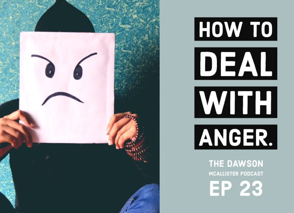 How to Deal with Anger: EP 23