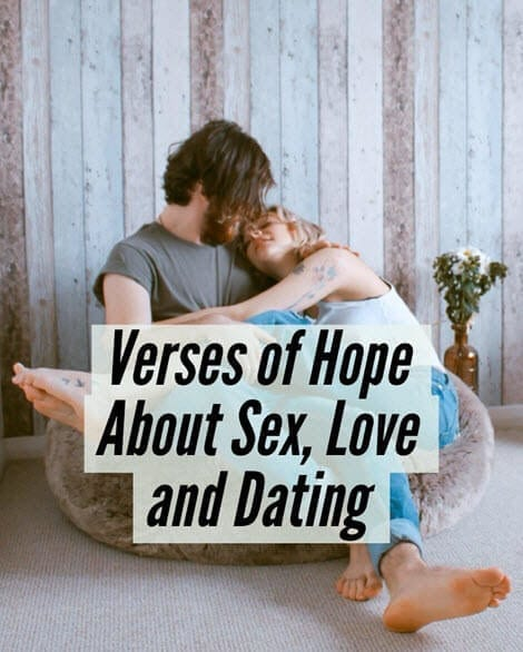 Verses of Hope for Sex, Love and Dating