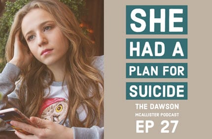 She had a Plan for Suicide – EP 27