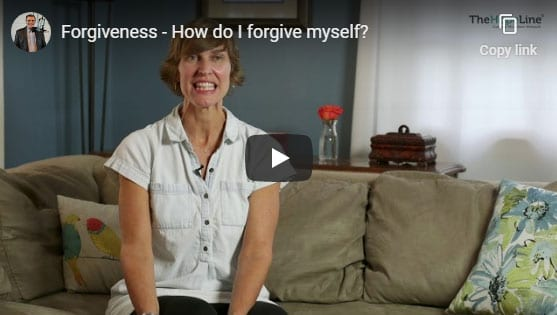 Forgiveness – How do I forgive myself?