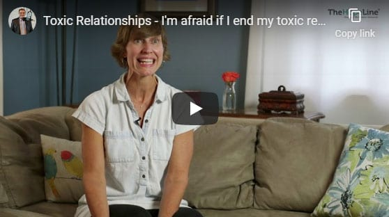 Toxic Relationships – I'm afraid if I end my toxic relationship, then other relationships will end.
