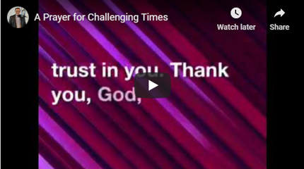 A Prayer for Challenging Times in Your Life
