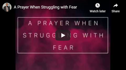 A Prayer When Struggling with Fear