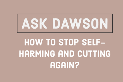 How to Stop Self-Harming and Cutting Again?