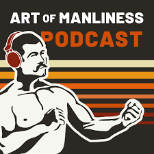 Welcome The Art of Manliness Listeners!