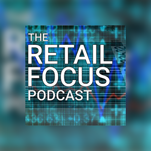 Welcome Retail Focus Listeners!
