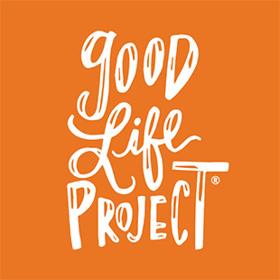 Welcome Good Life Project Fans!