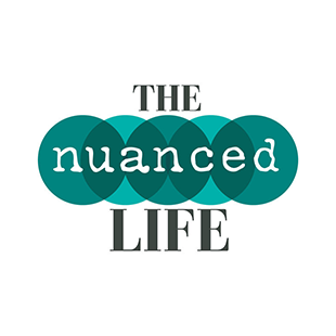 Welcome The Nuanced Life Fans!