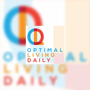 Welcome Optimal Living Daily Fans!