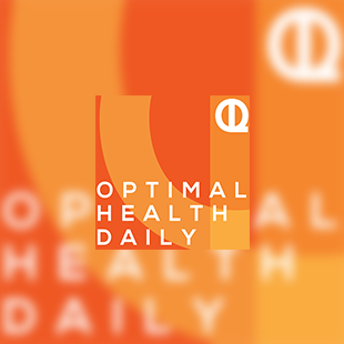 Welcome Optimal Health Daily Fans!