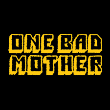 Welcome One Bad Mother Fans!