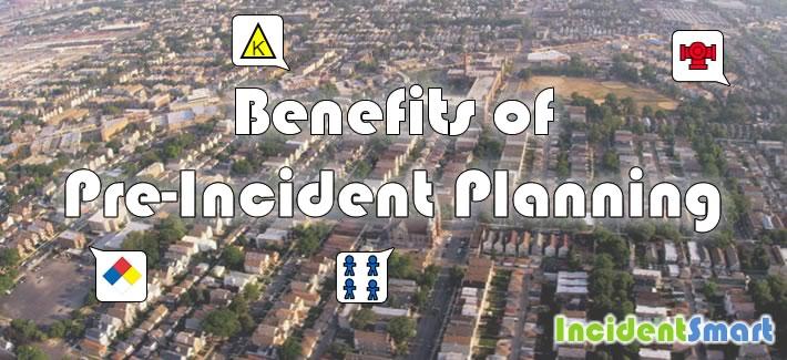 Benefits of Pre-Incident Planning