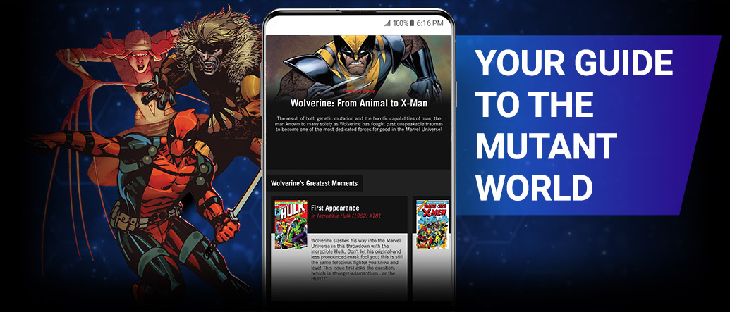 Your guide to the mutant world. Wolverine, Sabretooth, Deathstrike next to the app.