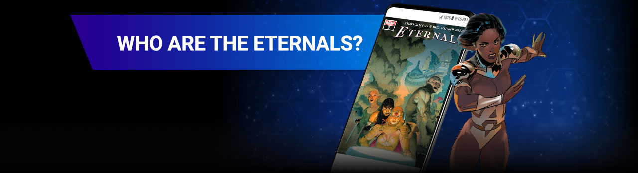 WHO ARE THE ETERNALS? Find out in their latest ongoing series or their classic comic run! Makkari next to screenshot of a phone with a comic.
