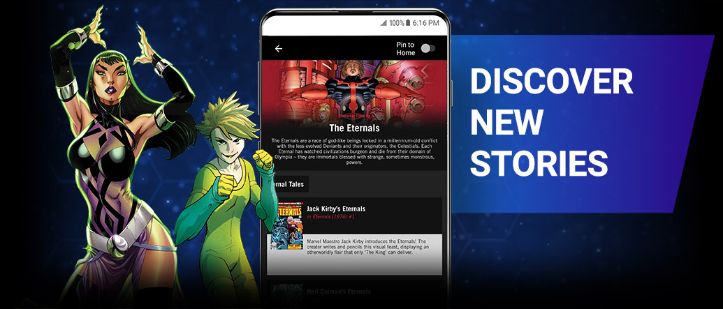DISCOVER MORE STORIES: Use reading guides by Marvel editors to explore character histories, recommended series, and entry points for new readers! Image of Sersi and Sprite next to a screenshot of the app.