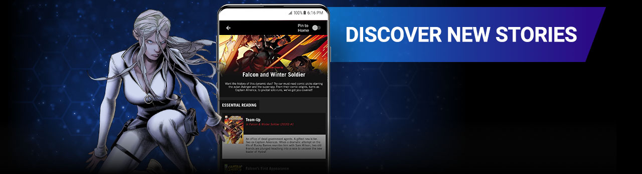 DISCOVER MORE STORIES: Use reading guides by Marvel editors to explore character histories, recommended series, and entry points for new readers! Image of Sharon Carter next to a screenshot of the app.