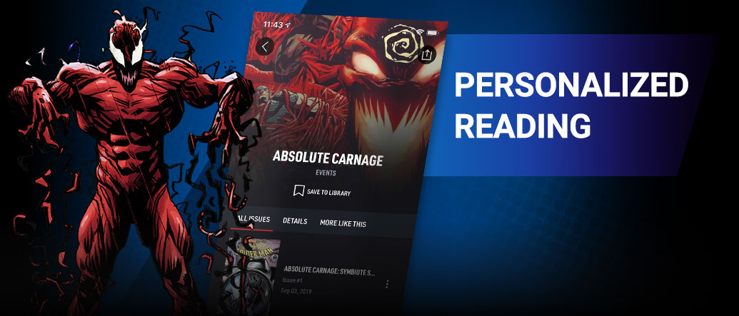 PERSONALIZED READING: Follow your favorite series, characters, and creators to build your personal library! Carnage with screen from app.