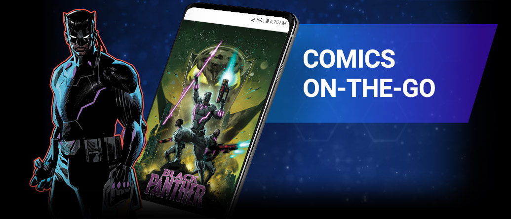 COMICS ON-THE-GO.Carry 29,000+ comics in your pocket, from entire What If? runs to current ongoing series. Space Avenger: Black Panther next to comic cover.