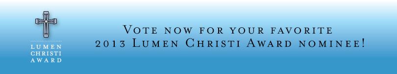 2013 Lumen Christi Award Nominees