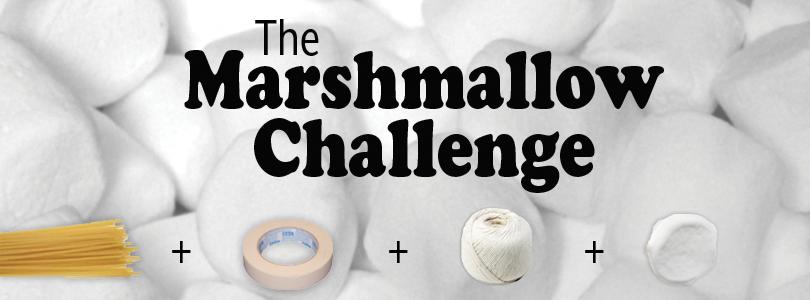 The Marshmallow Challenge