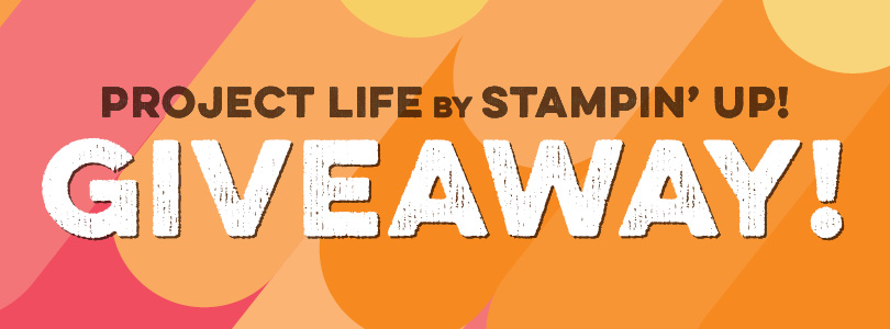 Project Life by Stampin Up! Giveaway