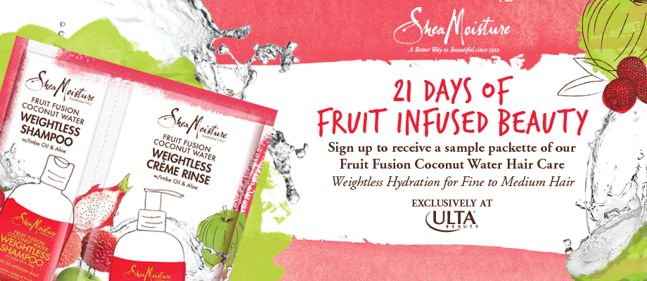 FREE SheaMoisture Fruit Fusion...