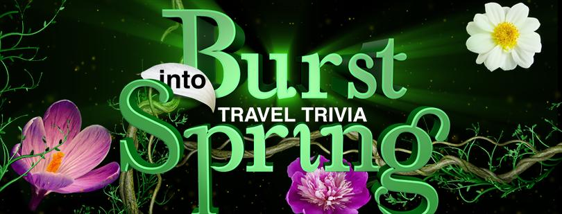 LIVE's Burst into Spring Travel Trivia