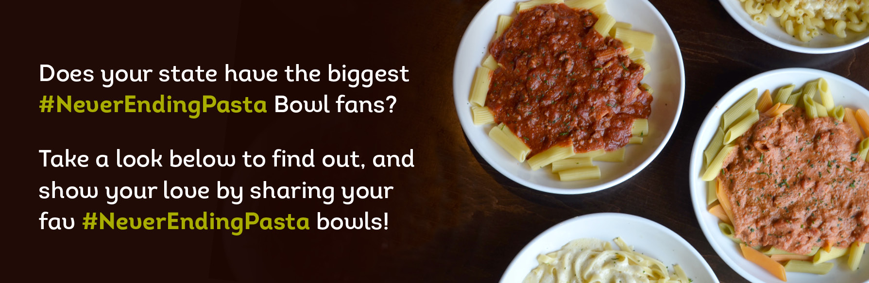 See states with the biggest #NeverEndingPasta Bowl fans