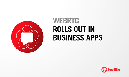 WebRTC Rolls Out in Business Apps