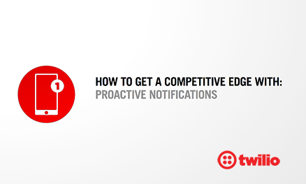 How to Get a Competitive Edge with Proactive Notifications