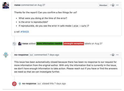 Screenshot of a bug report from the Atom Editor, in the form of a GitHub issue. User rsese asks for more information about a bug. no-response bot posts a comment letting the issue author know the issue will be closed due to lack of activity, and then closed the issue.