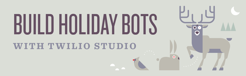 Build Holiday Bots with Twilio Studio