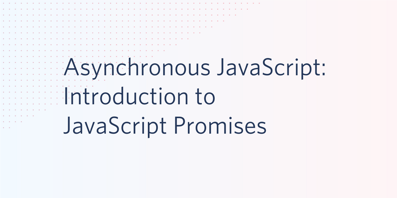Asynchronous JavaScript: Introduction to JavaScript Promises