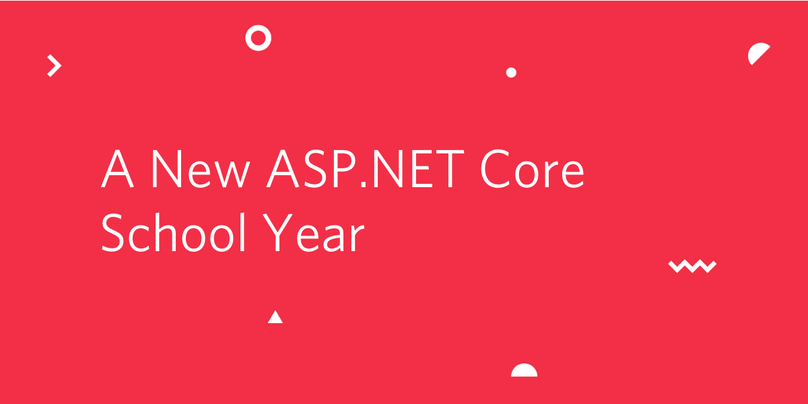 A New ASP.NET Core School Year