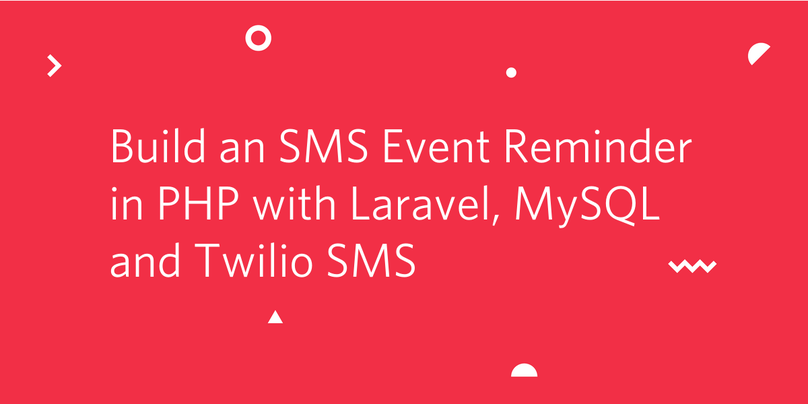 Build an SMS Event Reminder in PHP with Laravel, MySQL and Twilio SMS.png