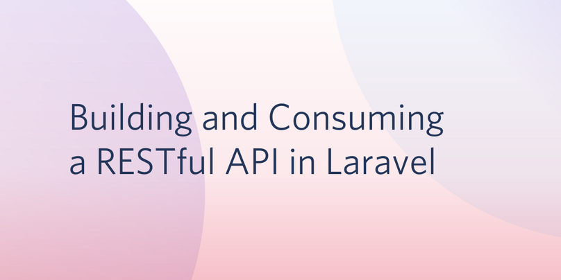 Building and Consuming a RESTful API in Laravel.png