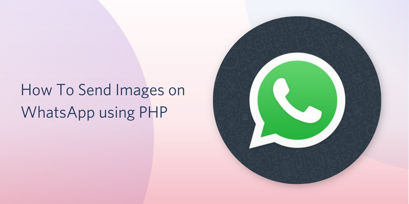 How To Send Images on WhatsApp using PHP - Twilio