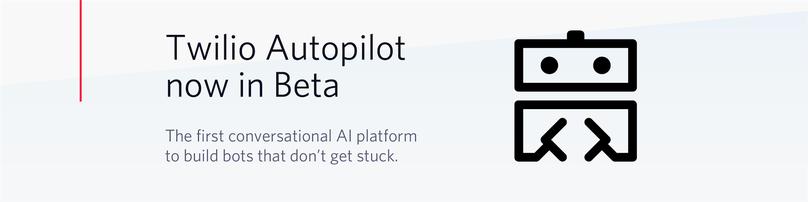1a4c491215d7e8 Introducing Twilio Autopilot — A conversational AI platform to build bots  that work
