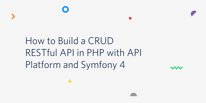 How to Build a CRUD RESTful API in PHP with API Platform and