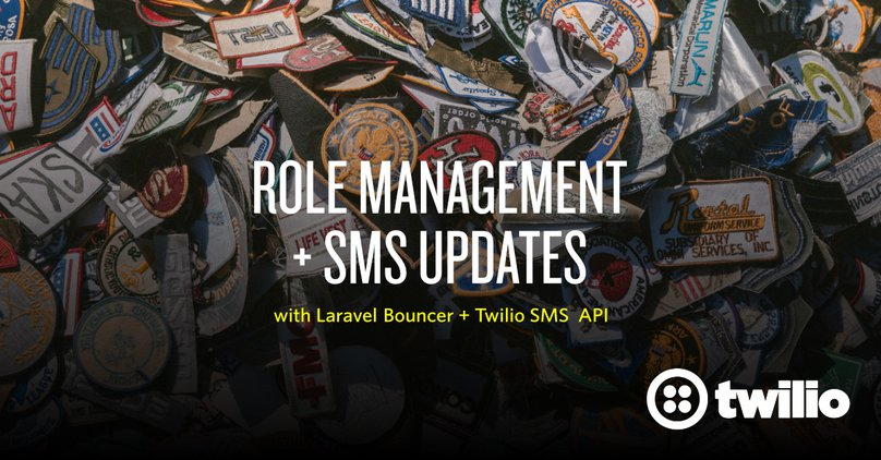 Implement Role Management with SMS updates in PHP using Laravel Bouncer and Twilio SMS.jpg