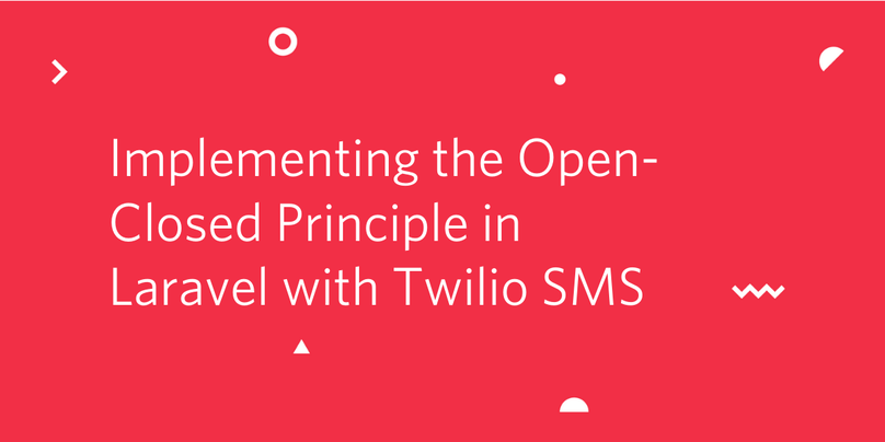 Implementing the Open-Closed Principle in Laravel with Twilio SMS .png