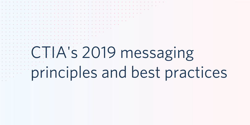 Highlights of CTIA's Updated 2019 Messaging Principles and