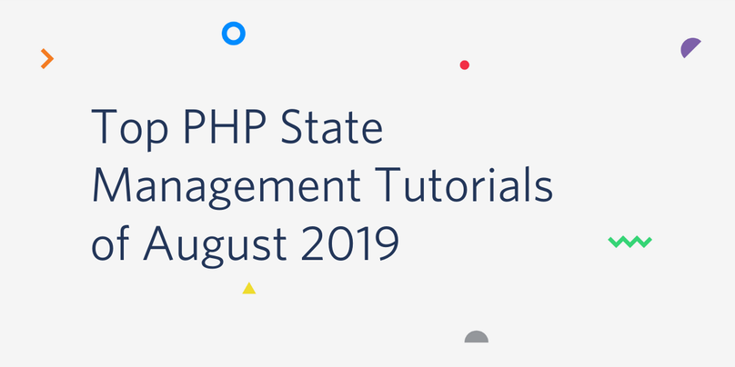 Top PHP State Management Tutorials of August 2019.png