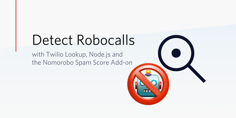 Detect Robocalls with Twilio Lookup, Node.js and the Nomorobo Spam Score Add-on