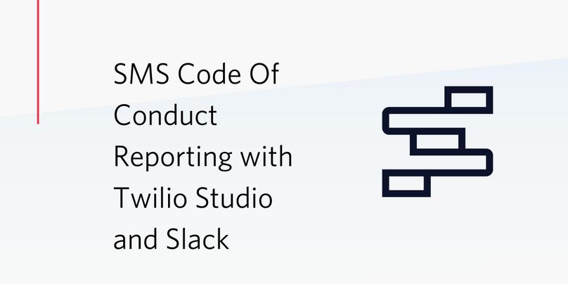 Sms Code Of Conduct Reporting With Twilio Studio & Slack - Twilio
